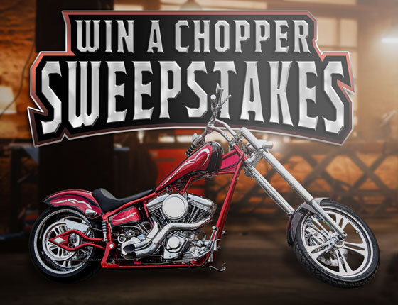 WIN A CHOPPER SWEEPSTAKES