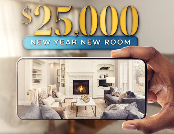 $25,000 NEW YEAR NEW ROOM SWEEPSTAKES