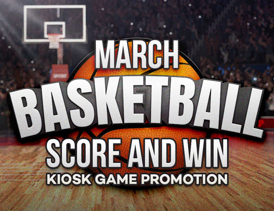 MARCH BASKETBALL SCORE + WIN KIOSK GAME